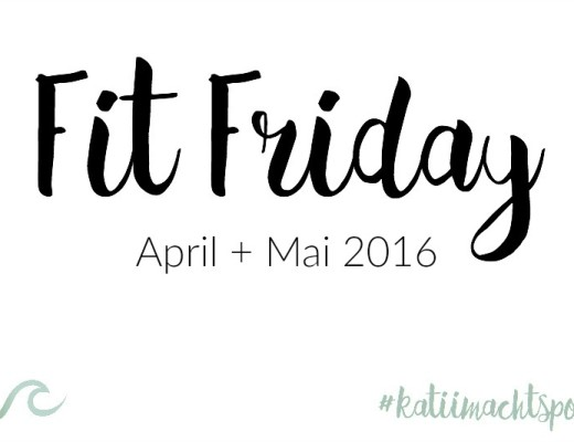 Fit Friday April Mai 2016